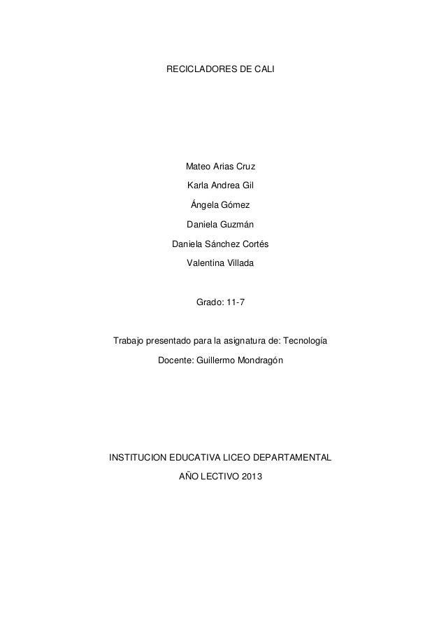 RECICLADORES DE CALIMateo Arias CruzKarla Andrea GilÁngela GómezDaniela GuzmánDaniela Sánchez CortésValentina VilladaGrado...