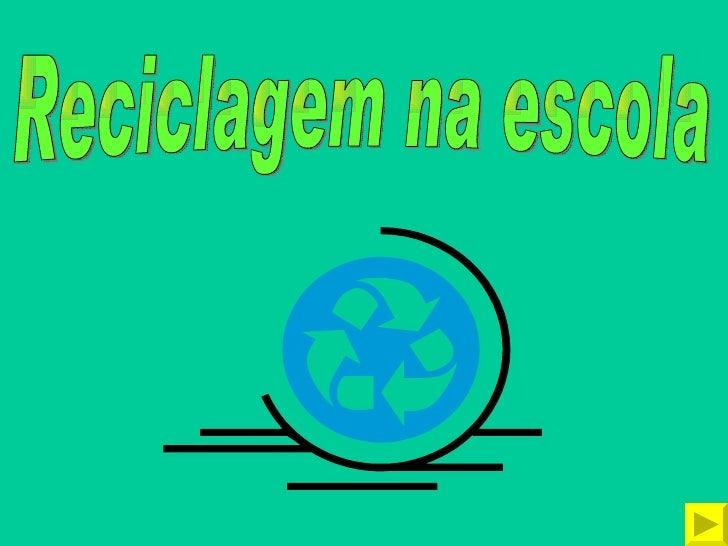 Reciclagem na escola