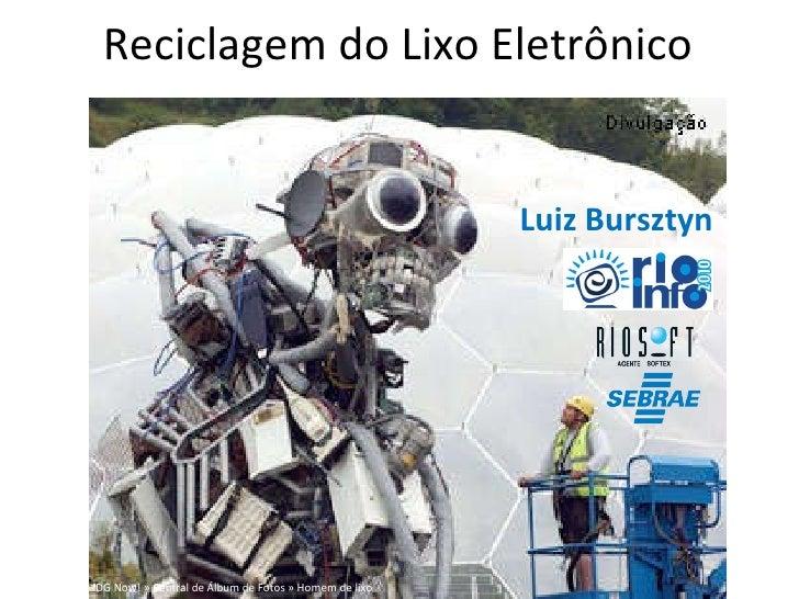 Rio Info 2010 - Negócios em Fórum - Responsabilidade Socioambiental - Luiz Bursztyn