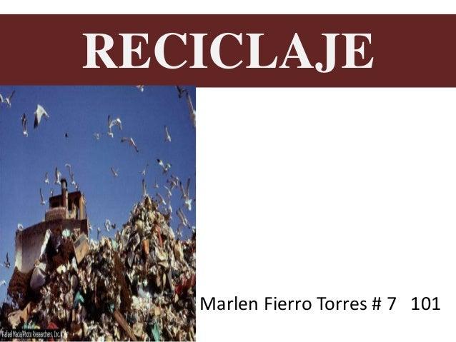RECICLAJE Marlen Fierro Torres # 7 101