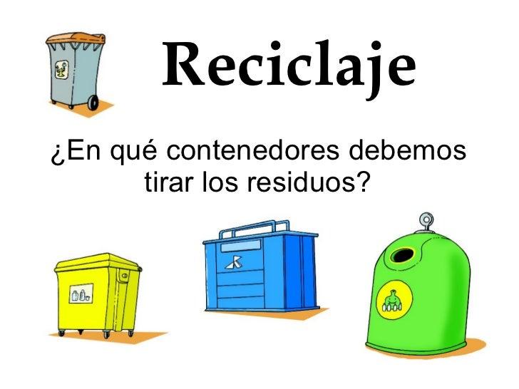 Reciclaje ¿En qué contenedores debemos tirar los residuos?