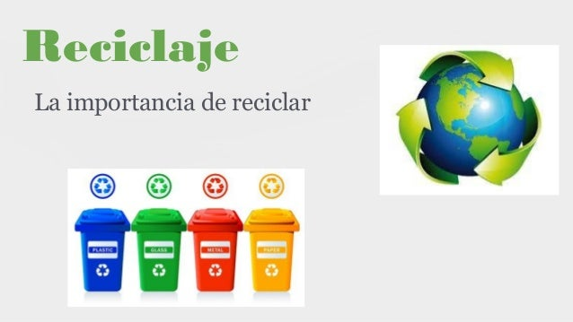 Reciclaje La importancia de reciclar