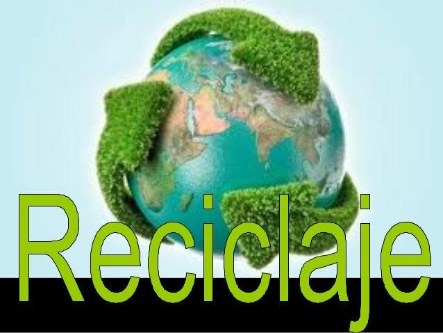 Es el proceso donde materiales de desperdicio son recolectados y transformados en nuevos materiales que pueden ser utiliza...