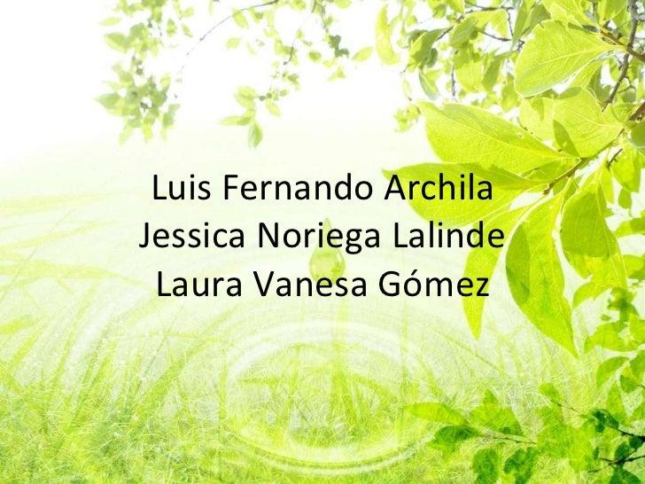 Luis Fernando Archila Jessica Noriega Lalinde Laura Vanesa Gómez
