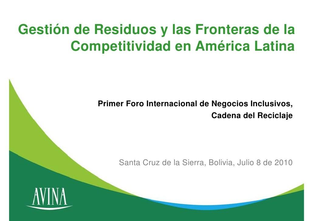 Gestión de Residuos y las Fronteras de la        Competitividad en América Latina              Primer Foro Internacional d...