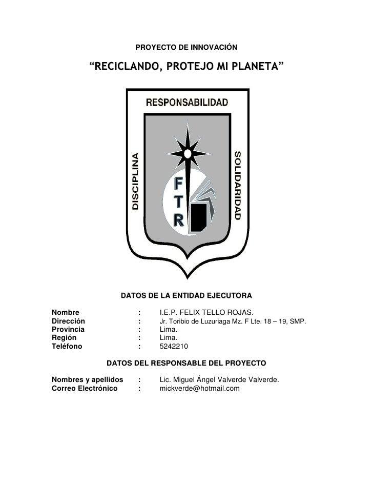 """PROYECTO DE INNOVACIÓN              """"RECICLANDO, PROTEJO MI PLANETA""""                       DATOS DE LA ENTIDAD EJECUTORA  ..."""