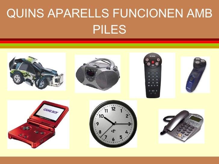 QUINS APARELLS FUNCIONEN AMB PILES