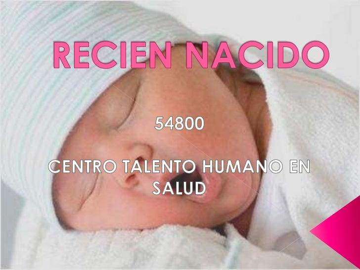RECIEN NACIDO<br />54800<br />CENTRO TALENTO HUMANO EN SALUD<br />