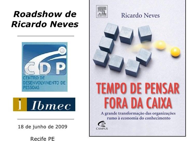 18 de junho de 2009   Recife PE Ro adshow  de Ricardo Neves