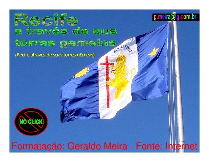 (Recife através de suas torres gêmeas)     Formatação: Geraldo Meira – Fonte: Internet
