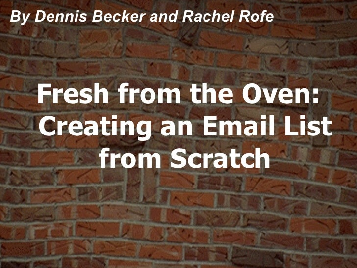 Fresh from the Oven: Creating an Email List from Scratch