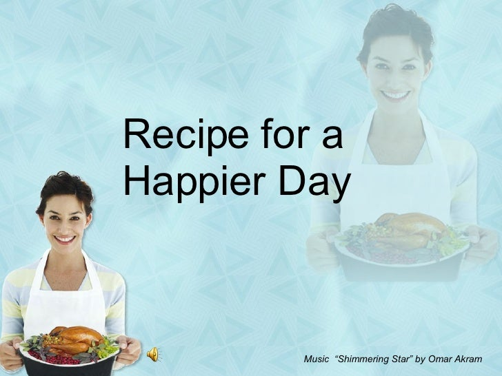 Recipe for a Happier Day with music