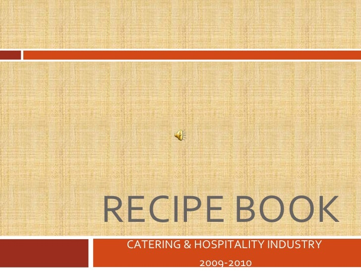 RECIPE BOOK CATERING & HOSPITALITY INDUSTRY  2009-2010