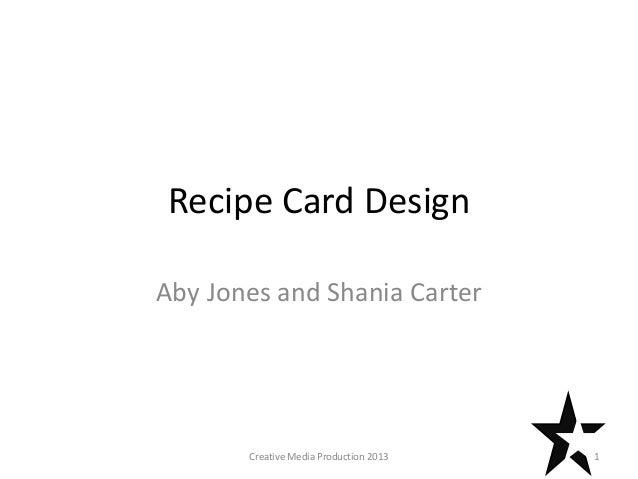 Recipe Card Design Aby Jones and Shania Carter 1Creative Media Production 2013