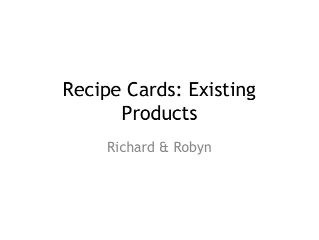 Recipe Cards: Existing Products Richard & Robyn