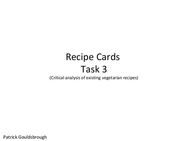 Recipe Cards Task 3 (Critical analysis of existing vegetarian recipes) Patrick Gouldsbrough