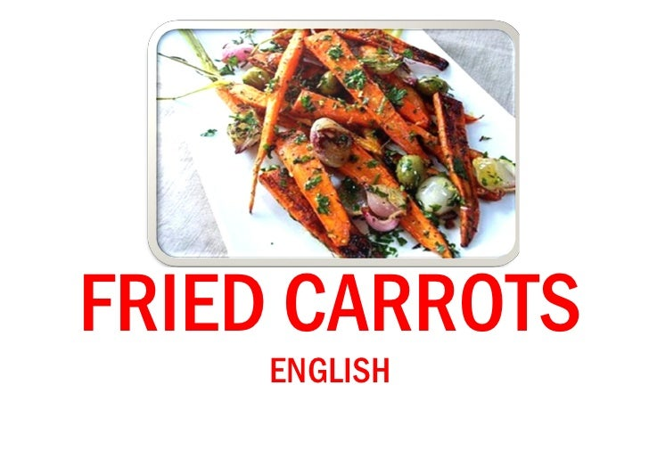 FRIED CARROTS    ENGLISH