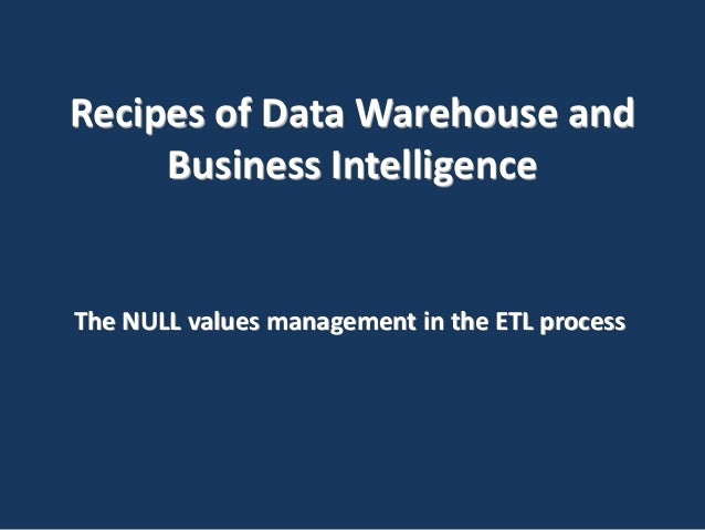 Recipes of Data Warehouse and Business Intelligence  The NULL values management in the ETL process