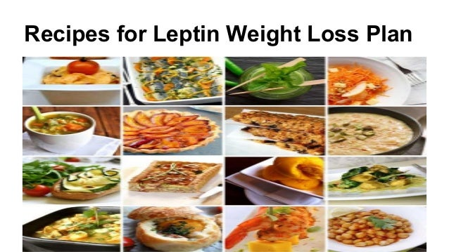 Recipes for Leptin Weight Loss Plan