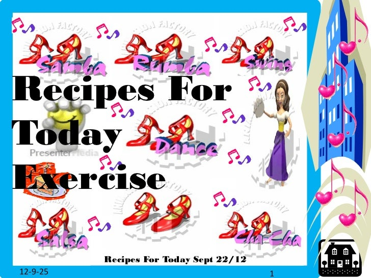 Recipes For Today Exercise Sept 22 2012