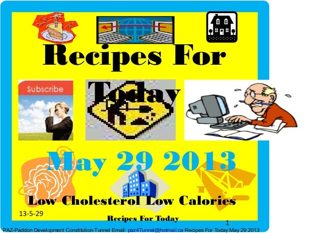 13-5-291Recipes For TodayMay 29 2013Recipes ForTodayPAZ-Paddon Development Constitution Tunnel Email: paz4Tunnel@hotmail.c...