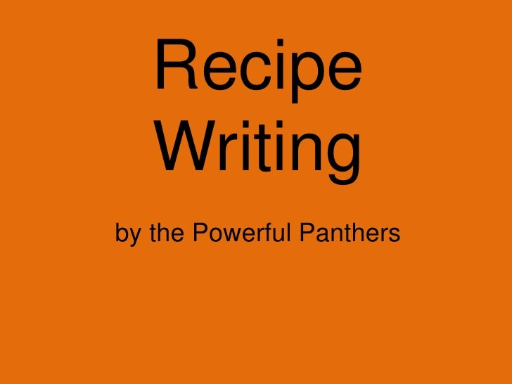 Recipe Writing<br />by the Powerful Panthers<br />