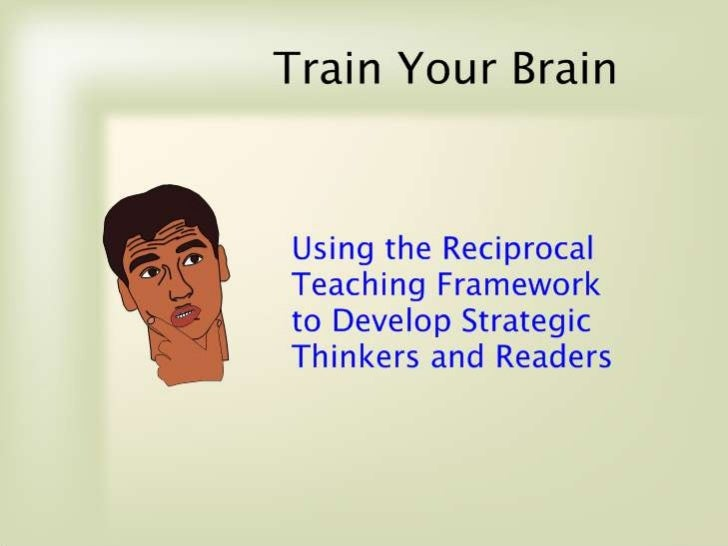 Reciprocal Teaching:       You will find this interesting!• By Definition, Reciprocal Teaching is an instructional  method...