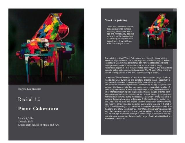 March 9, 2014 Tateuchi Hall Community School of Music and Arts Recital 1.0 Eugene Lee presents Piano Coloratura The painti...