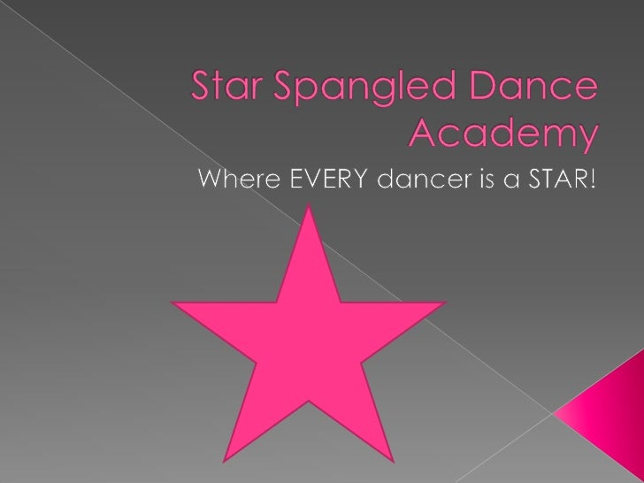 Star Spangled Dance Academy<br />Where EVERY dancer is a STAR!<br />