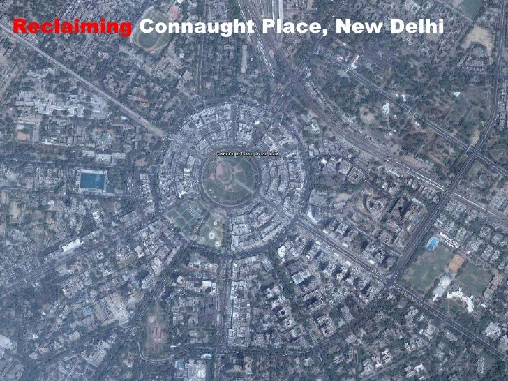 Reclaiming  Connaught Place, New Delhi
