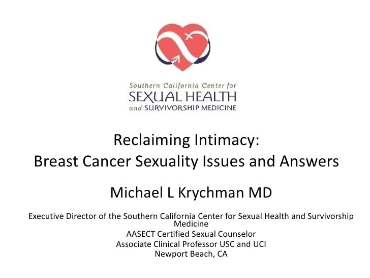 Reclaiming Intimacy: Breast Cancer Sexuality Issues and Answers                     Michael L Krychman MDExecutive Directo...