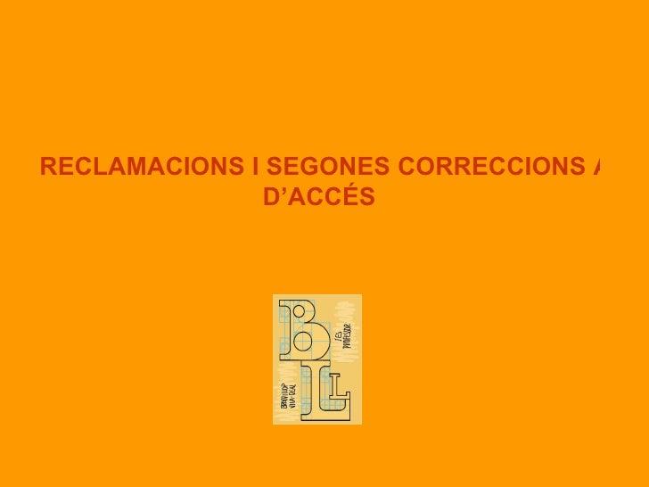 RECLAMACIONS I SEGONES CORRECCIONS A LES PROVES  D'ACCÉS