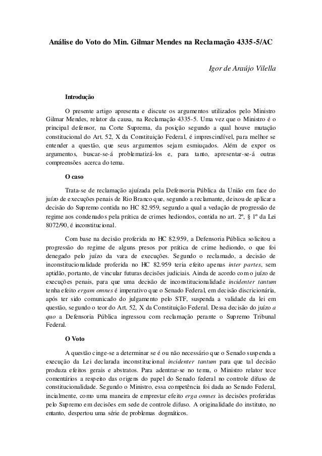 Análise do Voto do Min. Gilmar Mendes na Reclamação 4335-5/AC Igor de Araújo Vilella Introdução O presente artigo apresent...