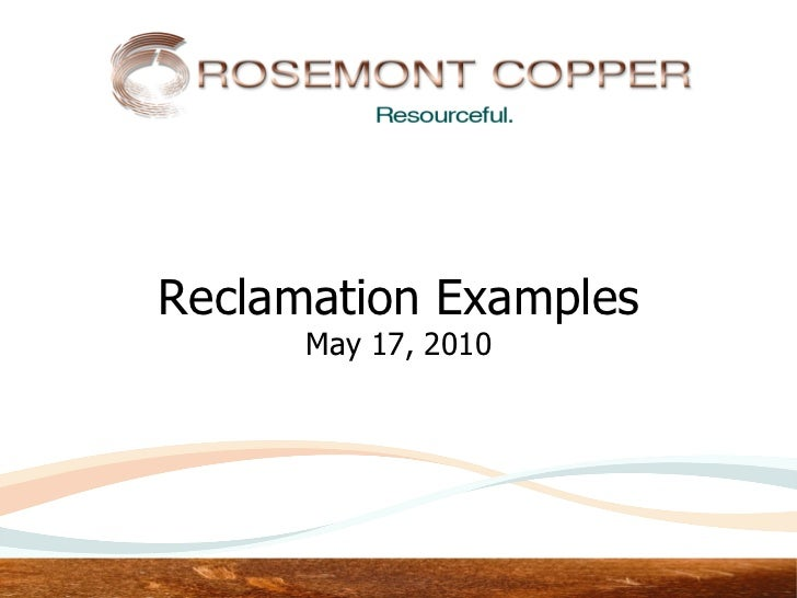 Reclamation Examples      May 17, 2010