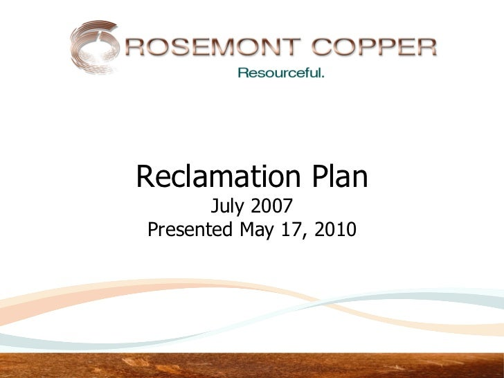 Reclamation Plan       July 2007Presented May 17, 2010