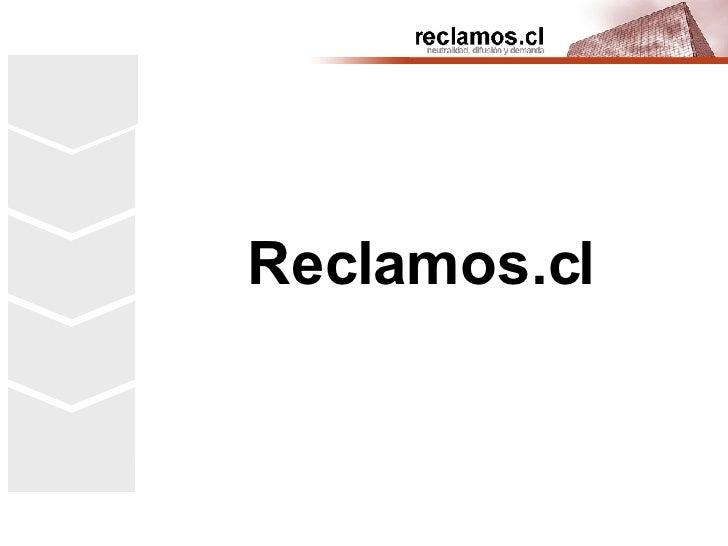 Reclamos.cl Encuentro del Mercado Desamparo del Consumidor Reclamos.cl