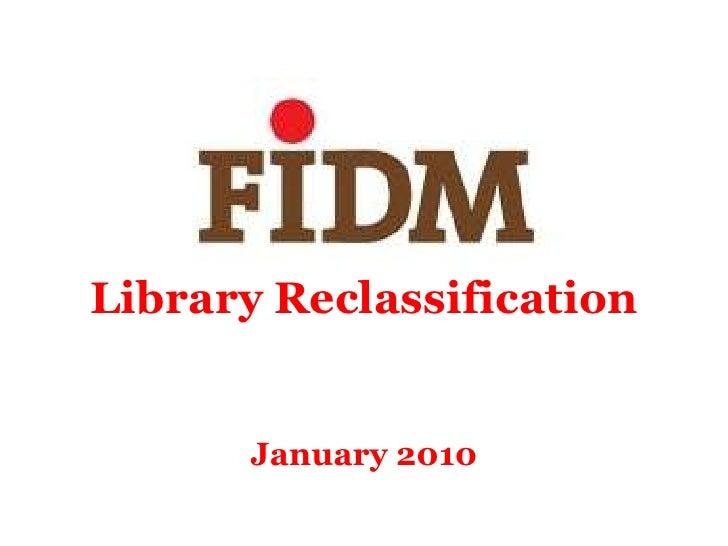 FIDM Reclassification Presentation January 2010 Ss