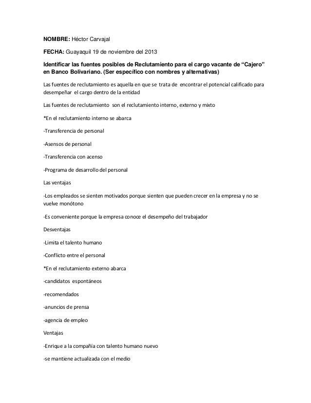 NOMBRE: Héctor Carvajal FECHA: Guayaquil 19 de noviembre del 2013 Identificar las fuentes posibles de Reclutamiento para e...
