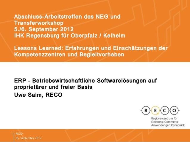 05. September 2012 RECO1 ERP - Betriebswirtschaftliche Softwarelösungen auf proprietärer und freier Basis Uwe Salm, RECO A...