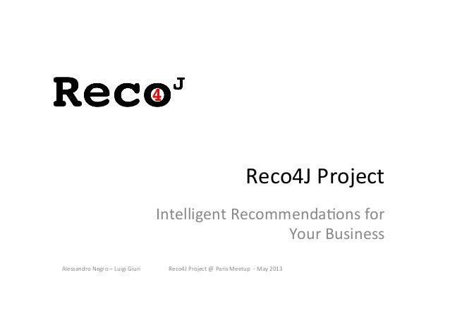 Alessandro Negro – Luigi Giuri  Reco4J Project @ Paris Meetup  -‐ May 2013 Reco4J Project ...