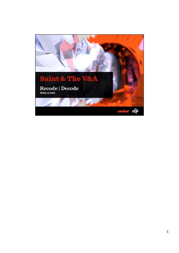 Saint & The V&ARecode | DecodeNMA @ SES