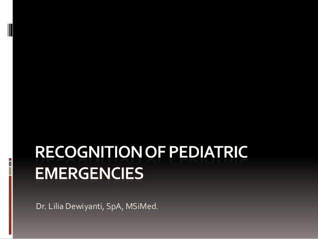 Recognition of pediatric emergencies