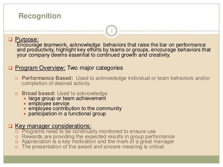 Recognition<br />1<br /><ul><li>Purpose:</li></ul>Encourage teamwork, acknowledge  behaviors that raise the bar on perform...