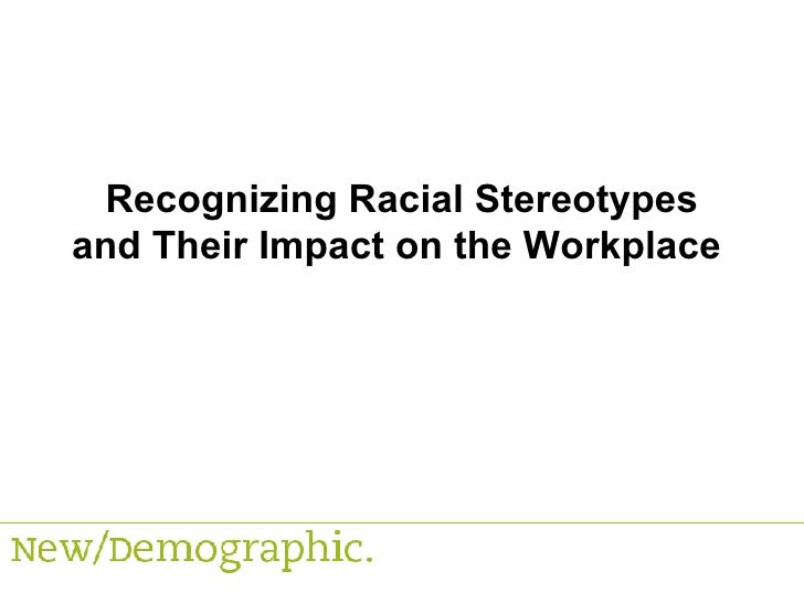Recognizing Racial Stereotypes and Their Impact on the Workplace