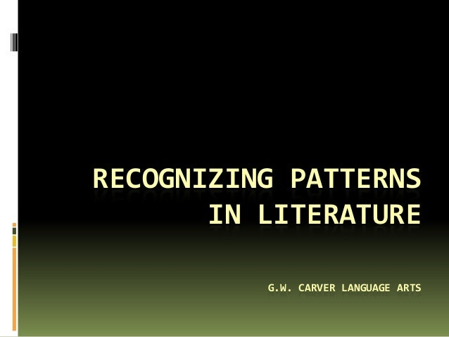 Recognizing Patterns in Literature