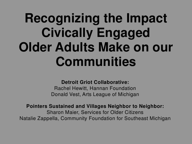 Recognizing the Impact    Civically Engaged Older Adults Make on our       Communities                Detroit Griot Collab...