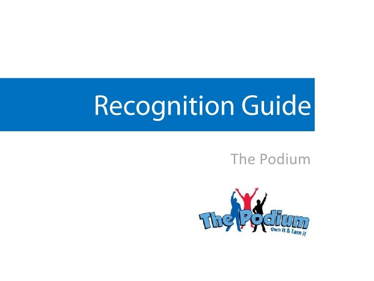 Recognition Guide<br />The Podium<br />
