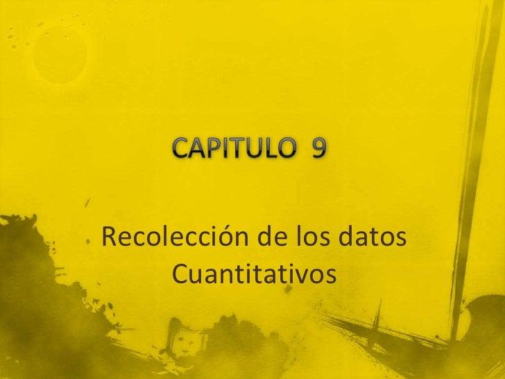 Recolección de los datos     Cuantitativos