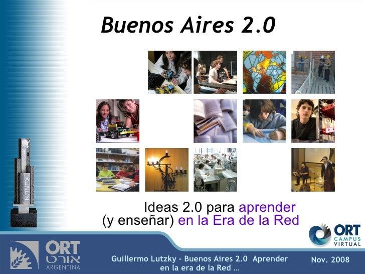 Buenos Aires 2.0 Ideas 2.0 para  aprender  (y enseñar)  en la Era de la Red