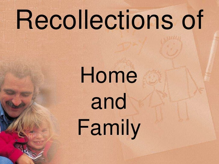 Recollections of<br />Home and Family<br />